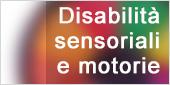 disabilità sensoriali e motorie